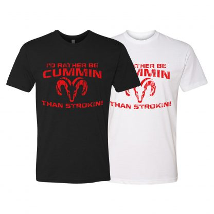 """Short Sleeve """"I'd Rather Be Cummin Than Strokin!"""" T-Shirt in black and white"""